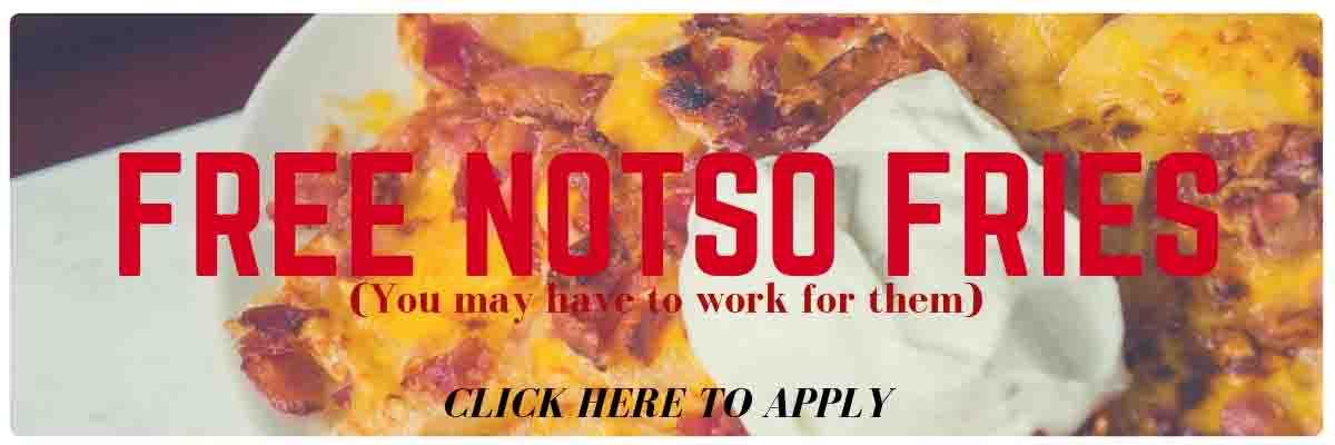 Free Notso Fries- Click Here to Apply