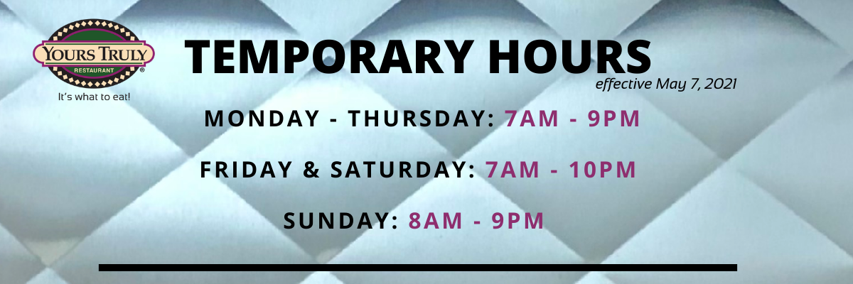 temporary hours effective may 7,2021